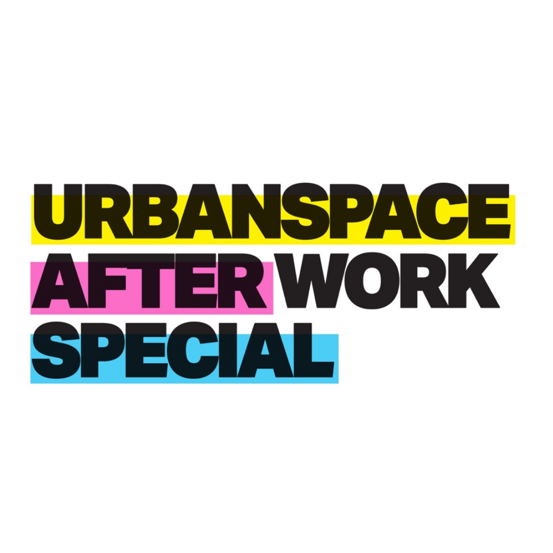 Urbanspace After Work Special
