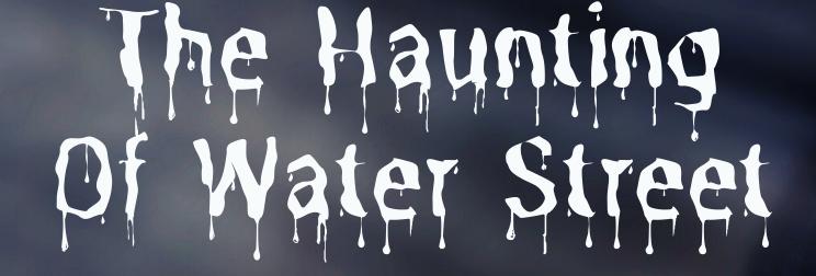 Haunting of Water Street