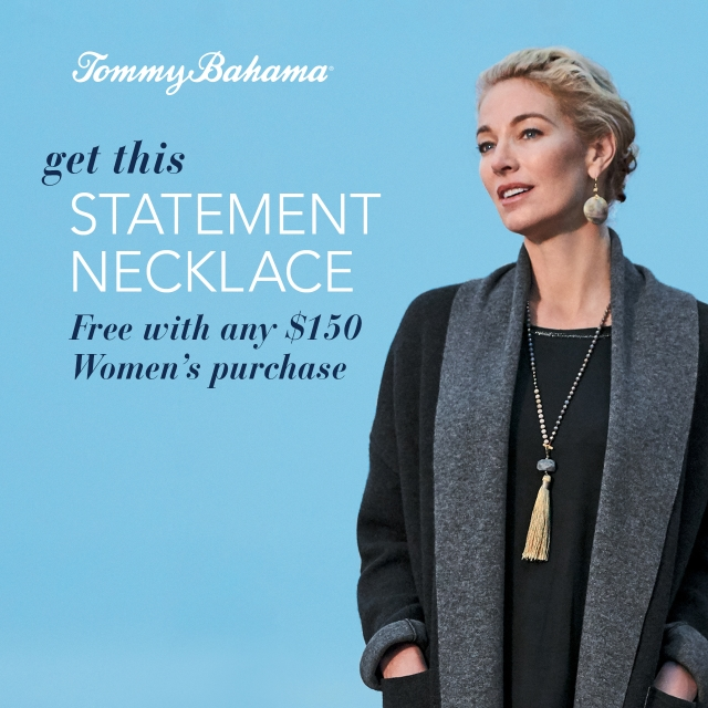 GET THIS STATEMENT NECKLACE FREE! from Tommy Bahama