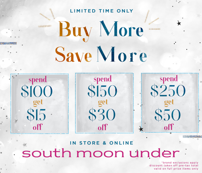 Buy More Save More from South Moon Under