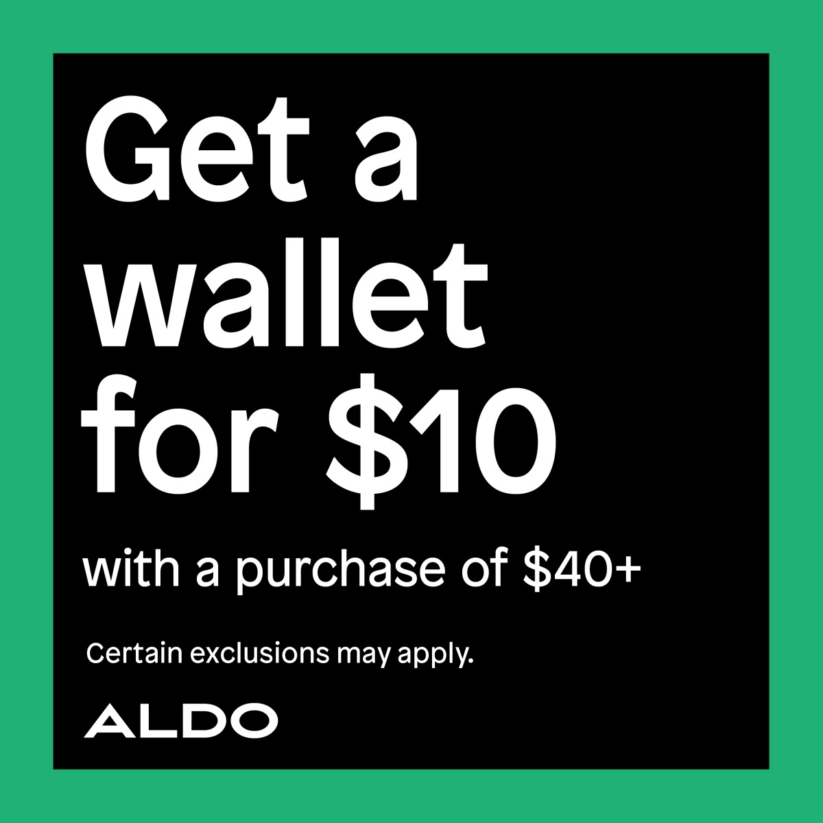Get a wallet for $10 with a purchase of $40 or more!