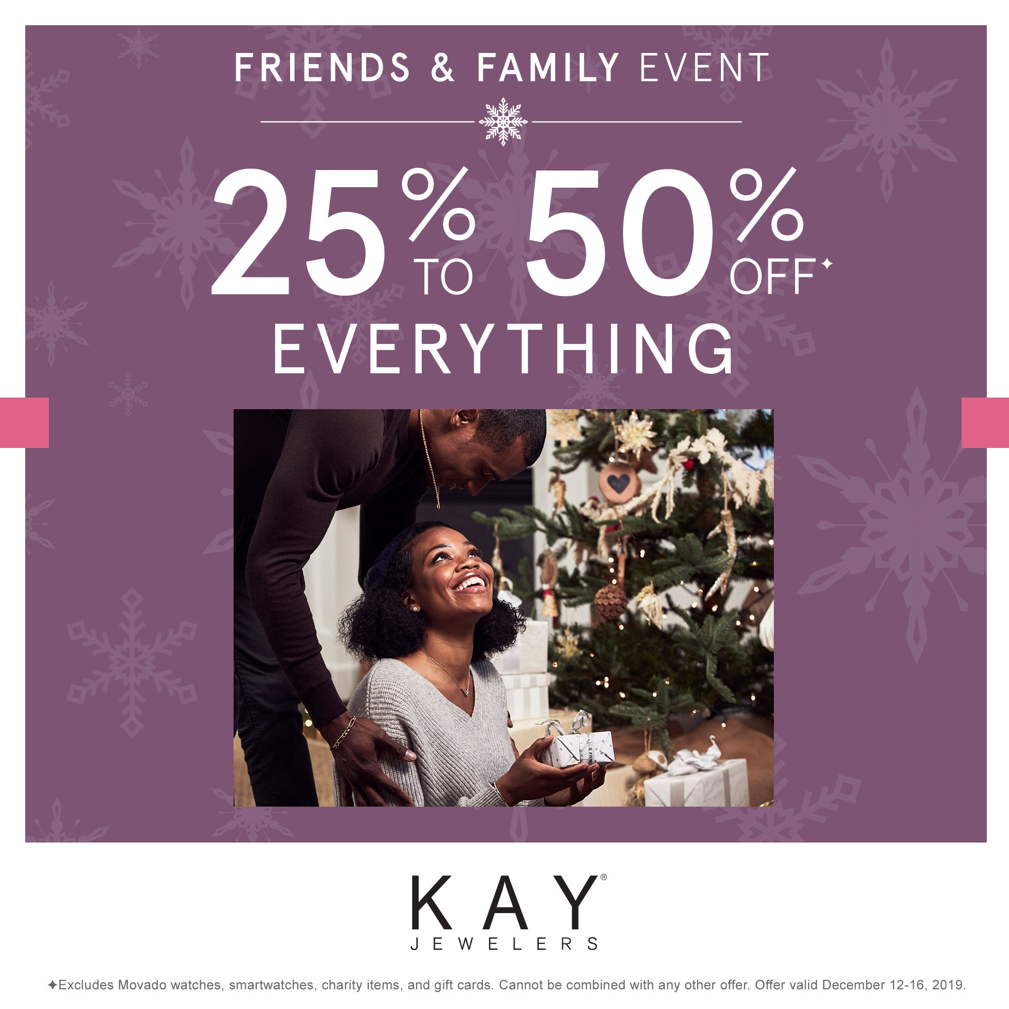 25% - 50% Off* Everything from Kay Jewelers