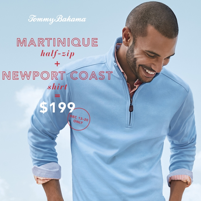 Martinique Half-Zip + Newport Coast Shirt = $199 from Tommy Bahama