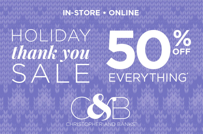 Thank You Sale December 13-17! from C&B CHRISTOPHER AND BANKS