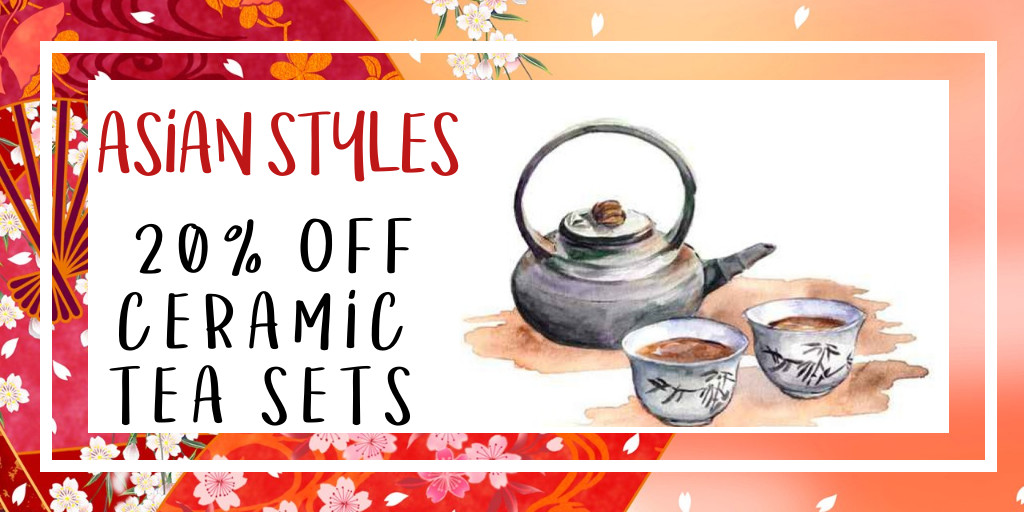 Save 20% on Ceramic Tea Sets from Asian Style