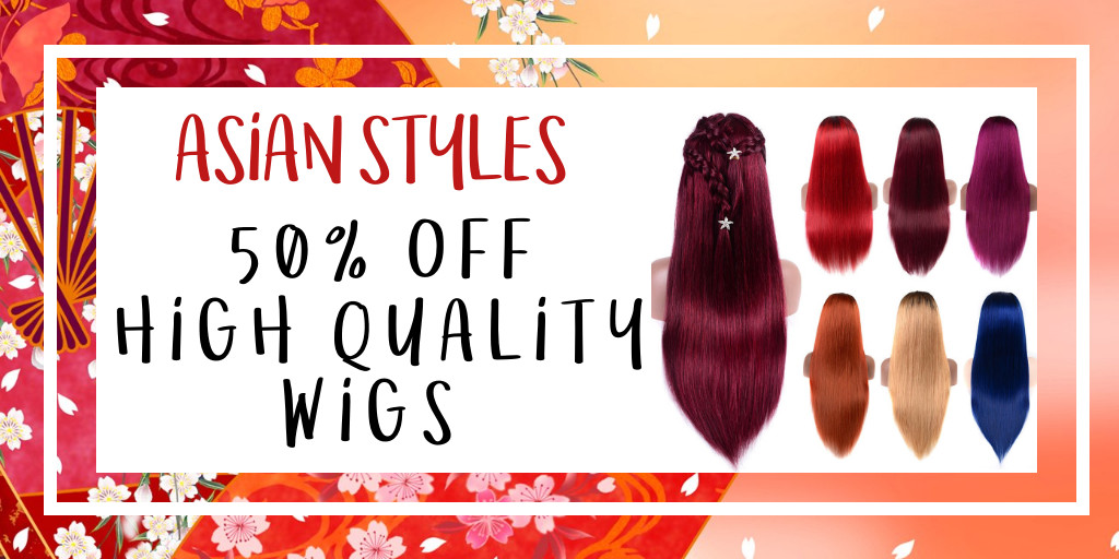 Save 50% on High Quality Wigs from Asian Style