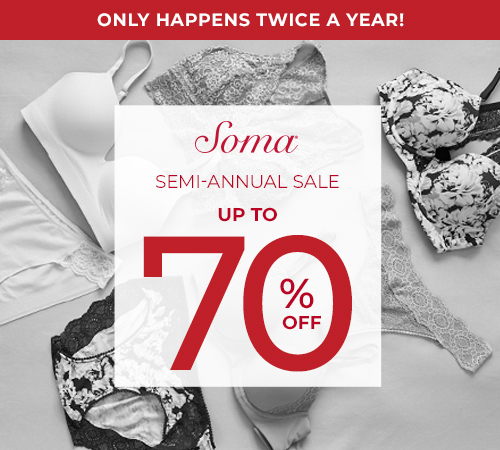 SOMA'S SEMI ANNUAL SALE from Soma Intimates