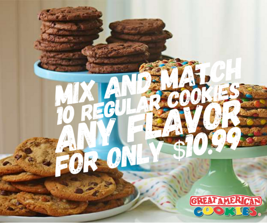 10 cookies for $10.99! from Great American Cookie