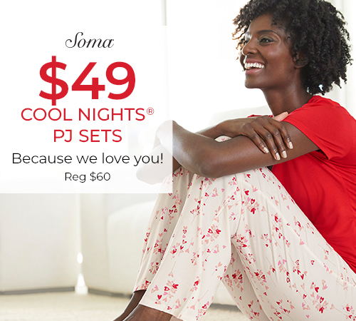 $49 COOL NIGHTS® PJ SETS from Soma Intimates