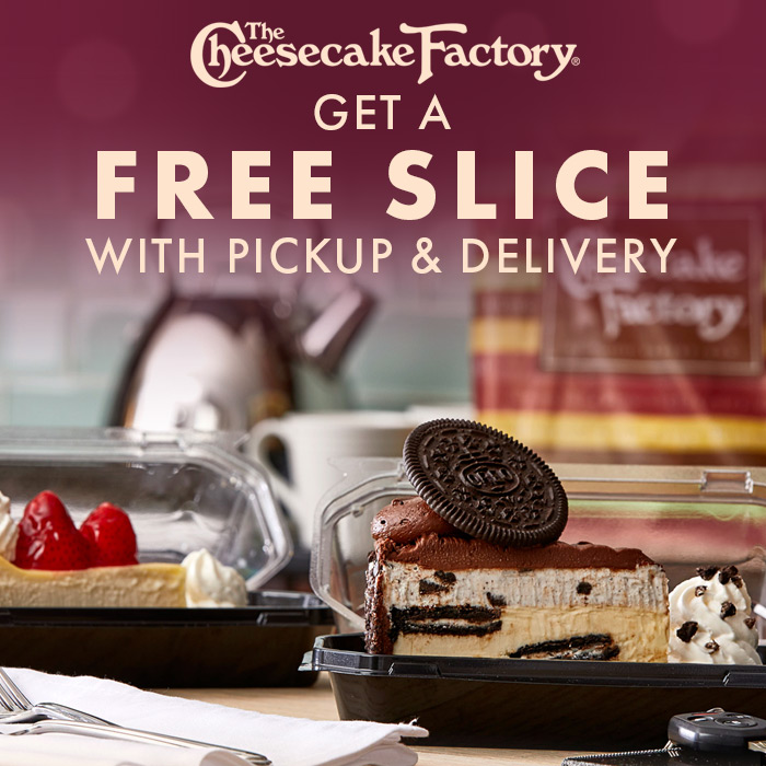 Free Slice of Cheesecake with Delivery from The Cheesecake Factory