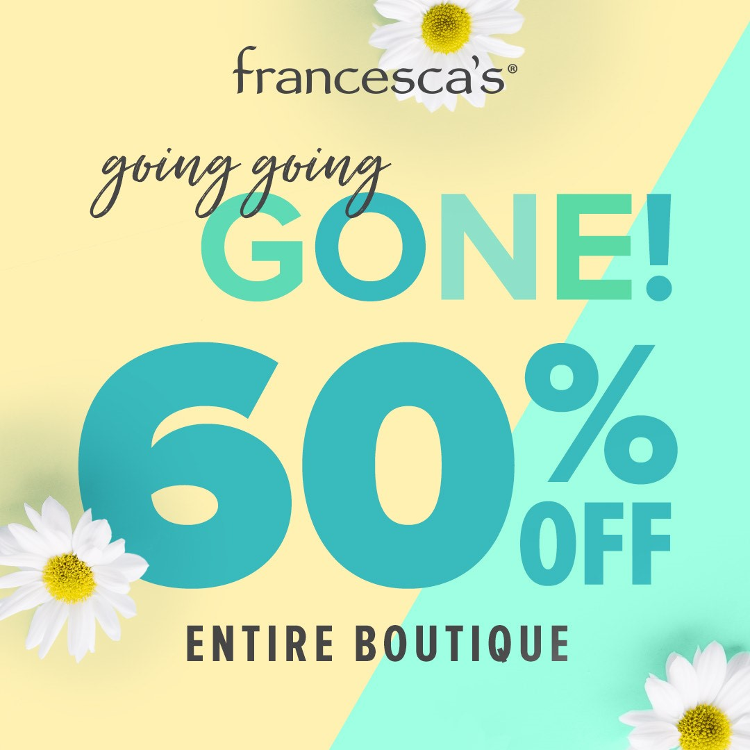 Going....going....GONE! from francesca's