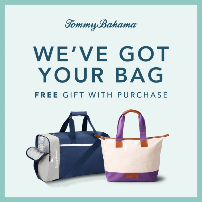 We've Got Your Bag. Free Gift With Purchase from Tommy Bahama