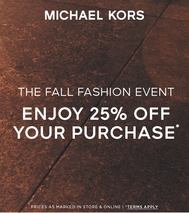 25% off your purchase from Michael Kors