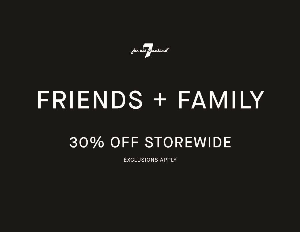 Friends and Family Event from 7 for All Mankind