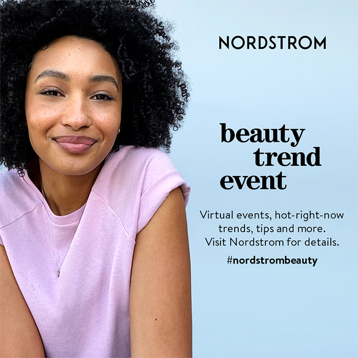 Virtual Events, Hot-Right-Now Trends, Tips and More from Nordstrom