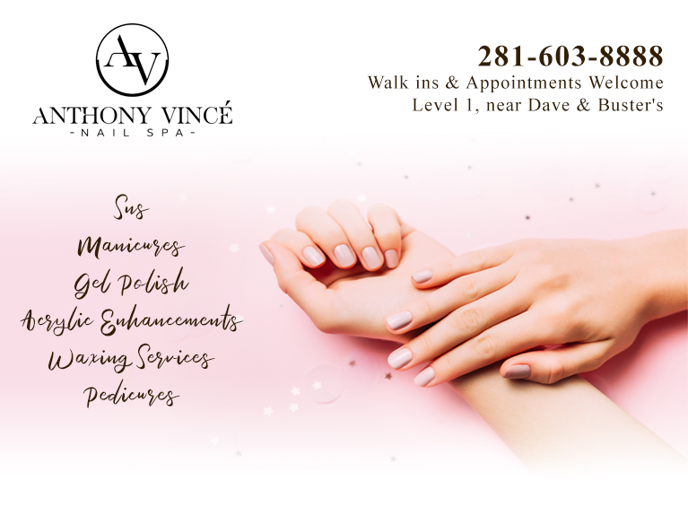 Walk -ins & Appointments Welcome from Anthony Vince' Nail Spa