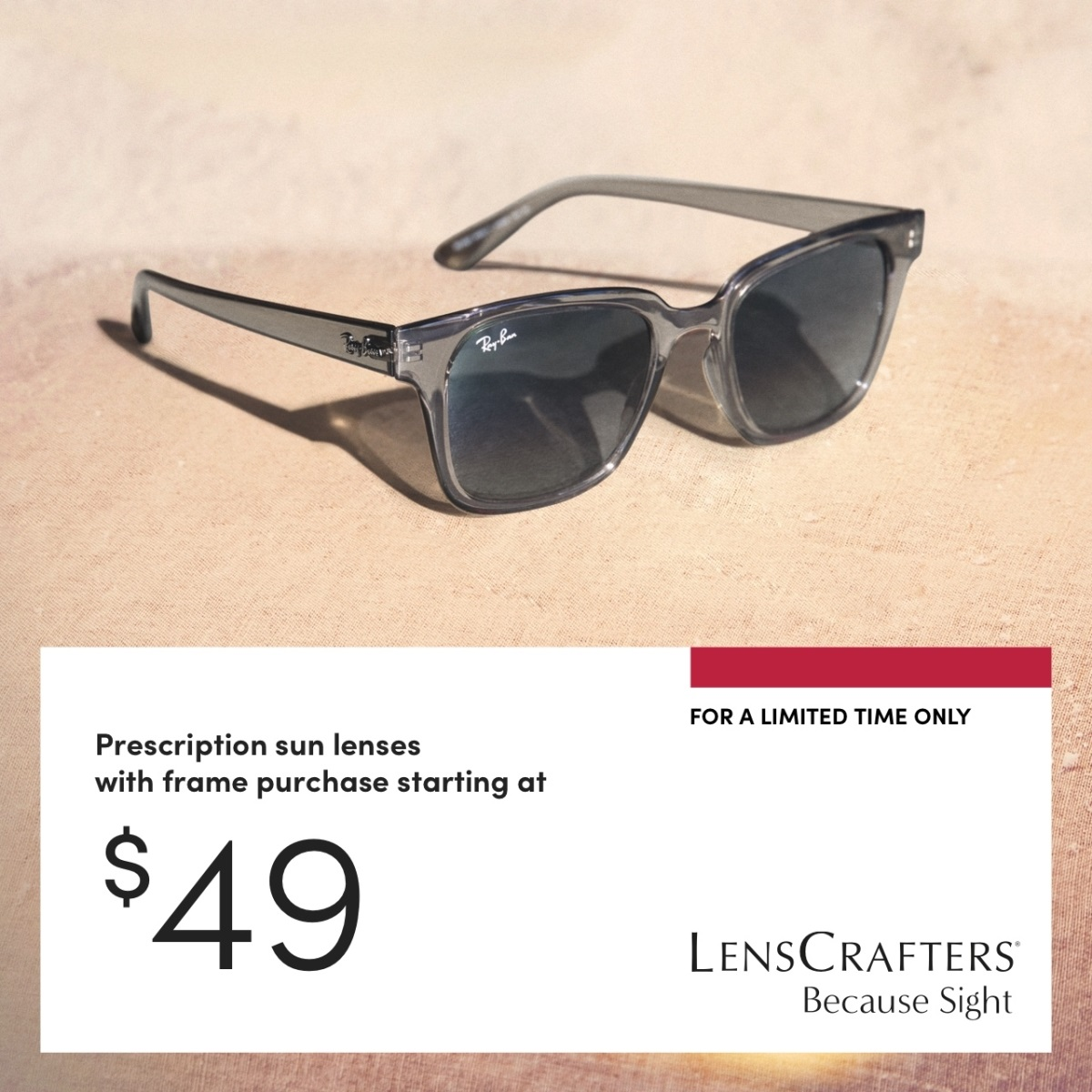 Prescription sun lenses starting at $49 with frame purchase. Limited time only!