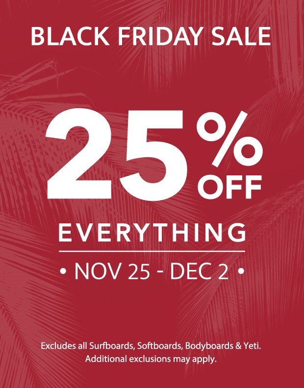 25% off everything*