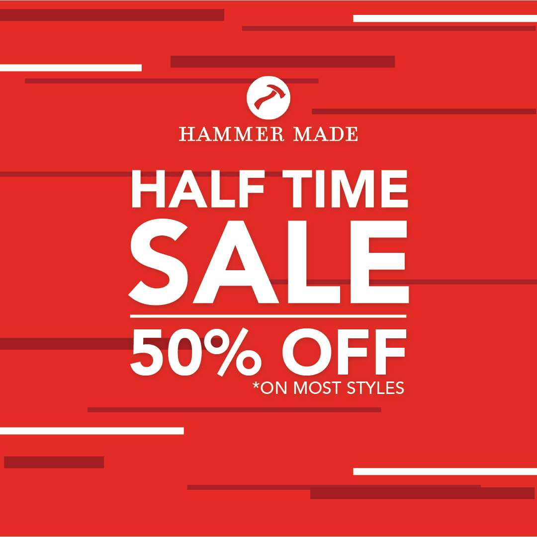 Hammer Made Half Time Sale