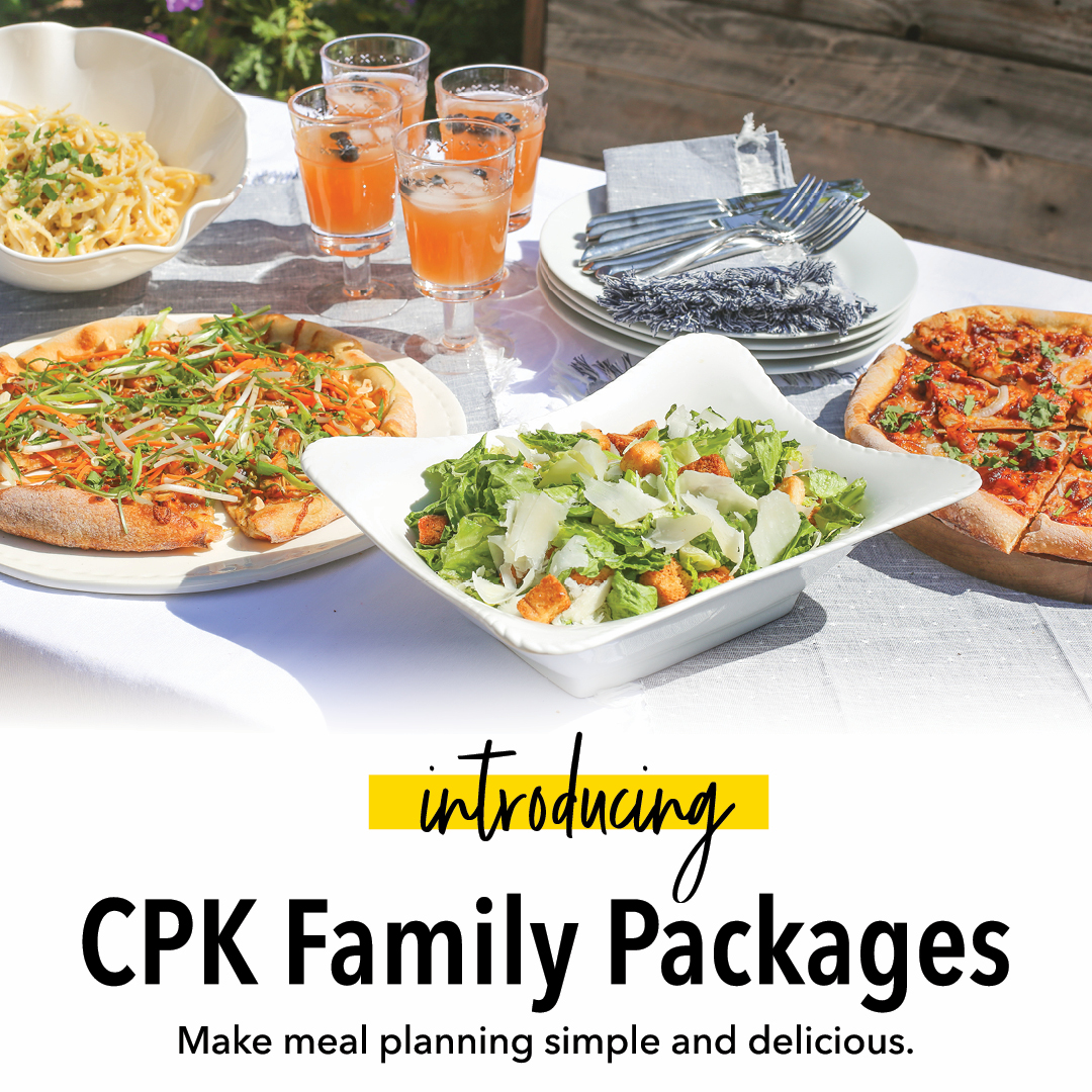 CPK Family Meal Packages are Back!  (Available for Take Out)