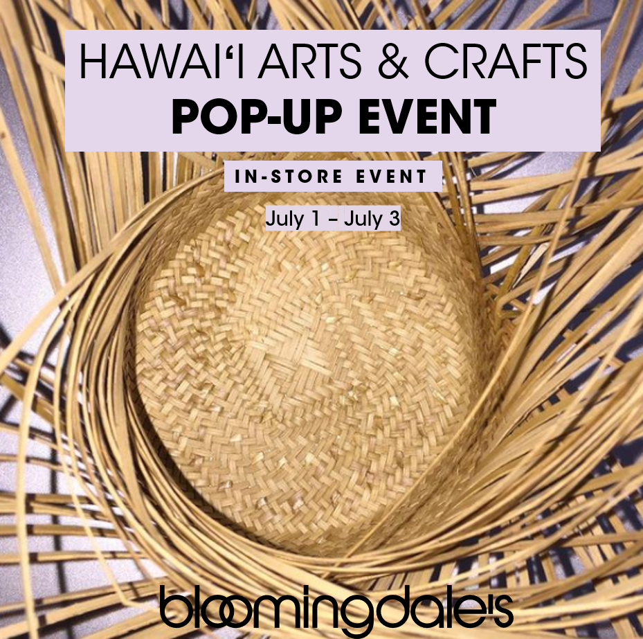 Hawai`i Arts & Crafts Pop-Up Event from Bloomingdale's